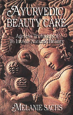 Ayurvedic Beauty Care By Sachs, Melanie